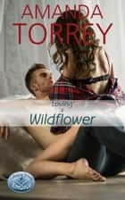 Loving a Wildflower ebook by Amanda Torrey