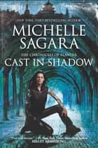 Cast in Shadow ebook by Michelle Sagara
