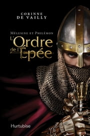 Mélusine et Philémon T2 - l'ordre de l'Épée ebook by Corinne De Vailly