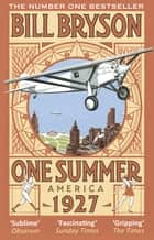 One Summer - America 1927 ebook by Bill Bryson