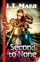 Second to None ebook by L.T. Marie