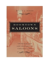 Boomtown Saloons - Archaeology And History In Virginia City ebook by Kelly J. Dixon