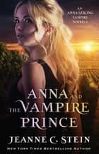 Anna and the Vampire Prince - An Anna Strong Vampire Novella ebook by Jeanne C Stein