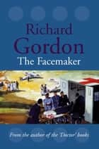 The Facemaker ebook by Richard Gordon