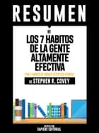Los 7 Habitos de la Gente Altamente Efectiva (The 7 Habits of Highly Effective People): Resumen Del Libro De Stephen Covey ebook by Sapiens Editorial