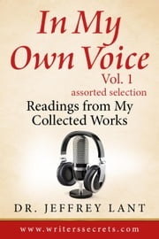 In My Own Voice. Reading from My Collected Works - In My Own Voice. Reading from My Collected Works, #1 ebook by Jeffrey Lant
