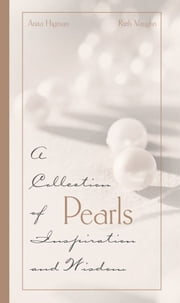 Pearls - A Collection of Inspirations and Wisdom ebook by Ruth Vaughn,Anita Higman
