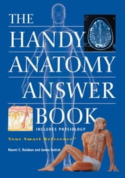 The Handy Anatomy Answer Book ebook by Bobick, James