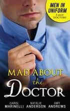 Mad About The Doctor ebook by Carol Marinelli, Amy Andrews, Natalie Anderson