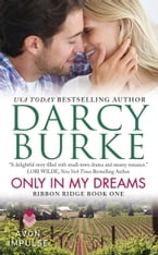 Only In My Dreams, Ribbon Ridge Book One