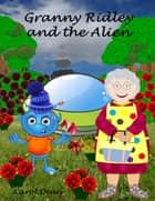 Granny Ridley and the Alien ebook by Carol Dean