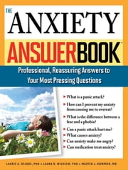 The Anxiety Answer Book ebook by Martin Kommor, M.D.,Laura Wilhelm, Ph.D.,Laurie Helgoe, Ph.D.