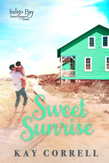 Sweet Sunrise ebook by Kay Correll
