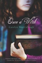 Once a Witch ebook by Carolyn MacCullough