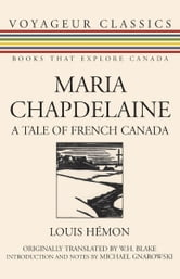 Maria Chapdelaine - A Tale of French Canada ebook by Louis Hemon,Michael Gnarowski