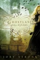 Ghostland ebook by Jory Strong