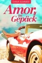 Amor im Gepäck ebook by Dana Summer
