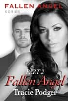 Fallen Angel, Part 2 - Fallen Angel - A Mafia Romance ebook by Tracie Podger