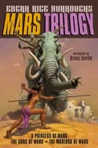 Mars Trilogy ebook by Edgar Rice Burroughs,Various