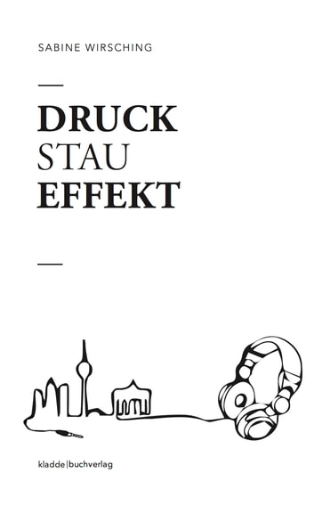 Druckstaueffekt - Soundcheck: Berlin eBook by Sabine Wirsching