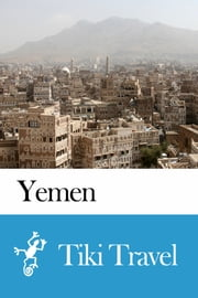 Yemen Travel Guide - Tiki Travel ebook by Tiki Travel