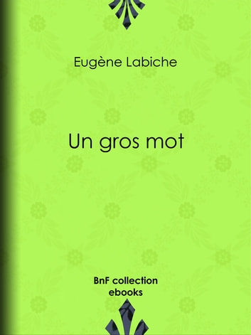 Un gros mot ebook by Eugène Labiche