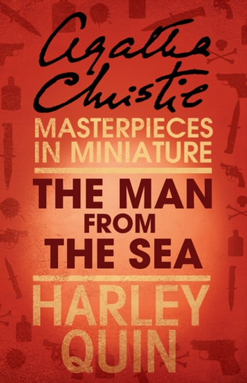 The Man from the Sea: An Agatha Christie Short Story ebook by Agatha Christie