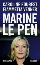 Marine Le Pen eBook by Caroline Fourest, Fiammetta Venner