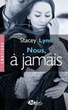 Nous, à jamais ebook by Fanny Adams, Stacey Lynn