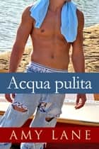 Acqua pulita Ebook di Amy Lane, Livin Derevel