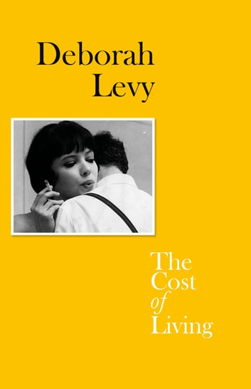 The Cost of Living ebook by Deborah Levy