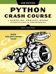 Python Crash Course, 2nd Edition - A Hands-On, Project-Based Introduction to Programming 電子書籍 by Eric Matthes