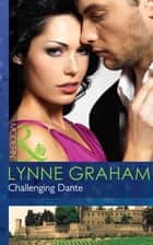 Challenging Dante (Mills & Boon Modern) (A Bride for a Billionaire, Book 4) 電子書籍 by Lynne Graham