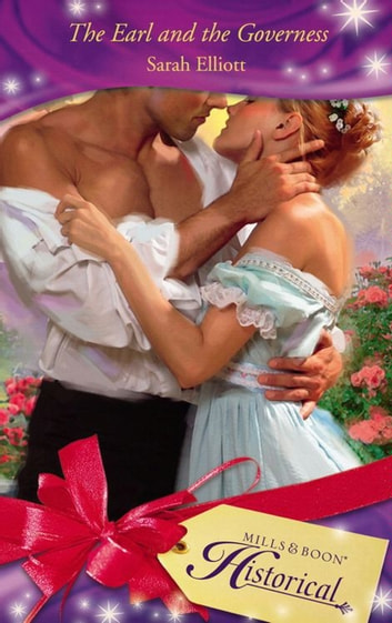 The Earl and the Governess (Mills & Boon Historical) eBook by Sarah Elliott