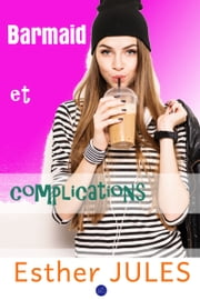 Barmaid et complications ebook by Esther Jules