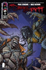 Darkness Pitt #3 (of 3) ebook by Paul Jenkins, Dale Keown, Felix Serrano, Troy Peteri