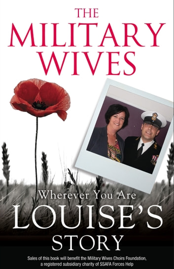 The Military Wives: Wherever You Are – Louise's Story ebook by The Military Wives