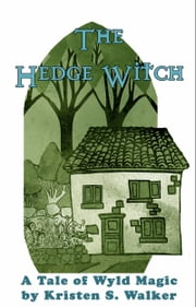 The Hedge Witch ebook by Kristen S. Walker