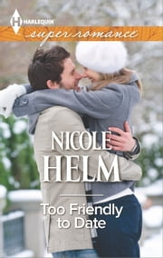 Too Friendly to Date ebook by Nicole Helm