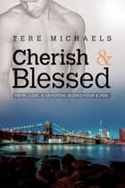 Cherish & Blessed ebook by Tere Michaels