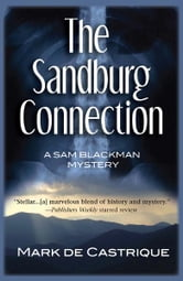 The Sandburg Connection - A Sam Blackman Mystery ebook by Mark de Castrique