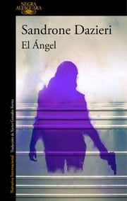 El Ángel (Colomba y Dante 2) ebook by Sandrone Dazieri