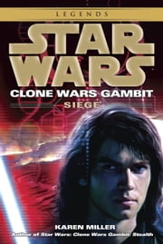 Siege: Star Wars (Clone Wars Gambit) ebook by Karen Miller