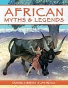 African Myths and Legends ebook by Dianne Stewart