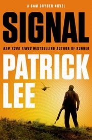 Signal - A Sam Dryden Novel ebook by Patrick Lee,Ari Fliakos