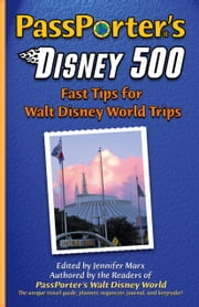PassPorter's Disney 500 - Fast Tips for Walt Disney World Trips ebook by Jennifer Marx