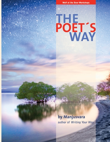 The Poet's Way ebook by Manjusvara