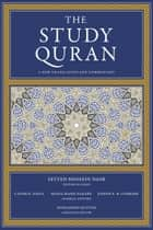 The Study Quran - A New Translation and Commentary ebook by Seyyed Hossein Nasr, Caner K. Dagli, Maria Massi Dakake,...