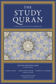 The Study Quran - A New Translation and Commentary ebook by Seyyed Hossein Nasr,Caner K. Dagli,Maria Massi Dakake,Joseph E.B. Lumbard,Mohammed Rustom