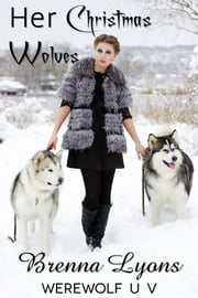 Her Christmas Wolves ebook by Brenna Lyons